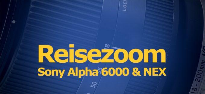 Reisezoom Objektive für Sony E-Mount