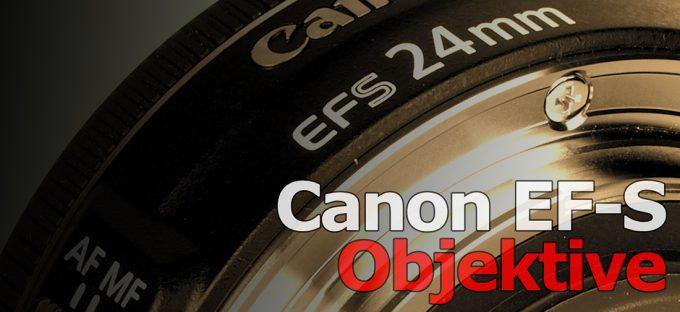 Canon EF-S Objektive im Vergleich