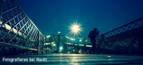 Nachtfotografie: 15 Tipps für bessere Bilder