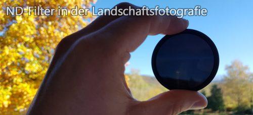ND-Filter in der Landschaftsfotografie + 4 Modelle im Vergleich
