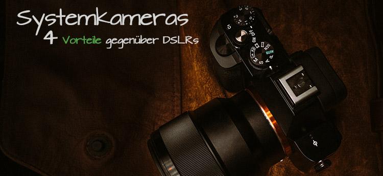 Vorteile von Systemkameras