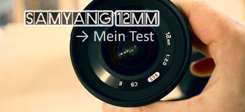 Samyang 12mm: Mein Test an der Sony A6300 (+Testbilder)